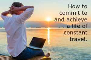 Crave a Life on the Road? How to Make Your Dream a Reality